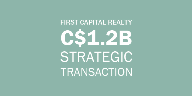 First Capital Realty: 1 point 2 billion Canadian dollar strategic transaction