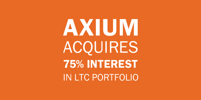 Axium Acquires 75% Interest in LTC Portfolio