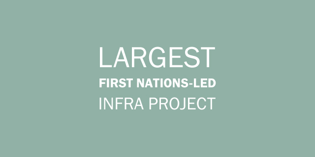 Largest First Nations-Led Infrastructure Project