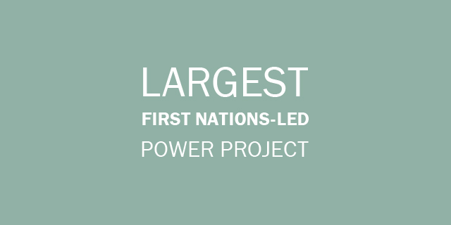 Largest First Nations-Led Power Project