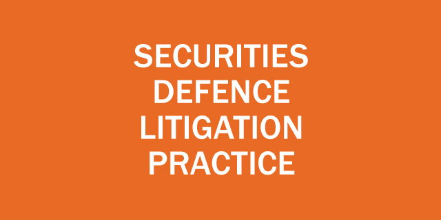 Securities Defence Litigation Practice